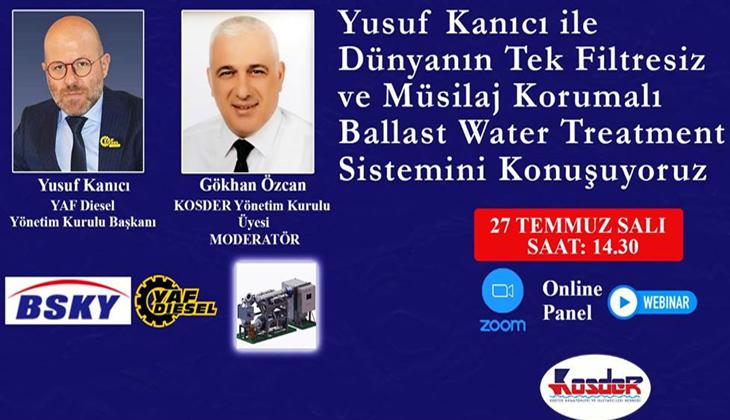 'DÜNYANIN TEK FİLTRESİZ VE MÜSİLAJ KORUMALI BALLAST WATER TREATMENT SİSTEMİ', KOSDER AKADEMİ'DE KONUŞULACAK