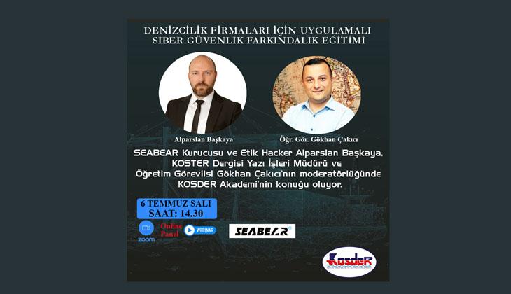 Kosder Akademi, 'Denizcilik Firmaları İçin Uygulamalı Siber Güvenlik Farkındalık Eğitimi' söyleşisi düzenleyecek