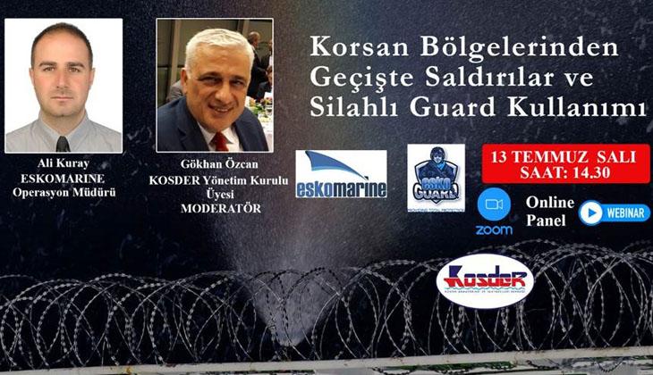 Kosder Akademi'de 'Korsan Bölgelerinden Geçişte Saldırılar ve Silahlı Guard Kullanımı' konuşulacak