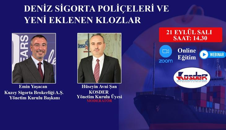 KOSDER AKADEMİ'DE 'DENİZ SİGORTA POLİÇELERİ VE YENİ EKLENEN KLOZLAR' KONUŞULACAK