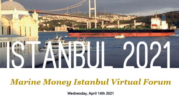 """""""Marine Money İstanbul Virtual Forum"""" 14 Nisan'da düzenlenecek"""